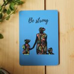 Be Strong Card – Art by Sha